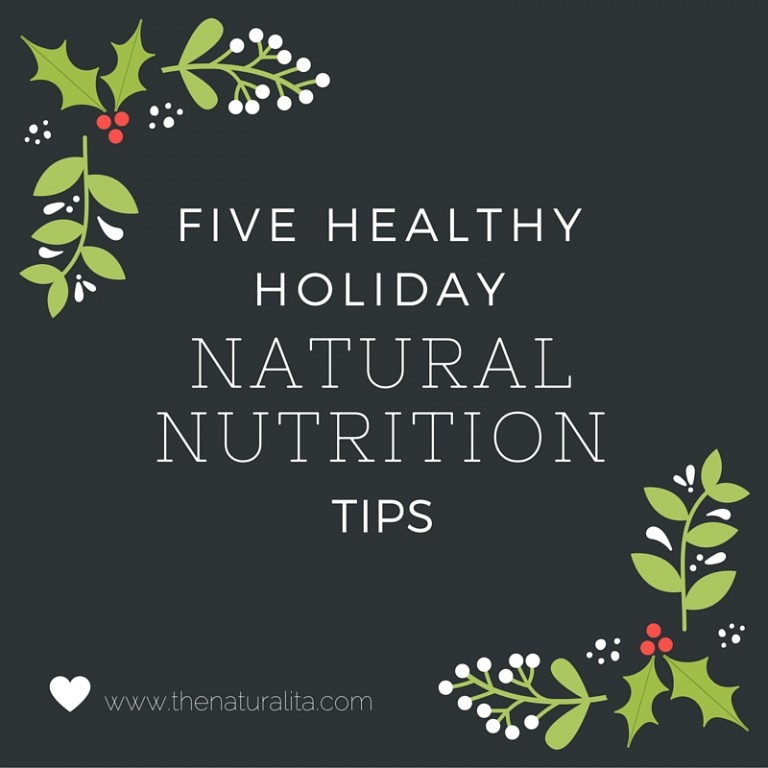 Five Healthy Holiday Natural Nutrition Tips