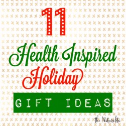 11 Health Inspired Holiday Gift Ideas