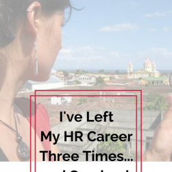 I've Left My HR Career Three Times