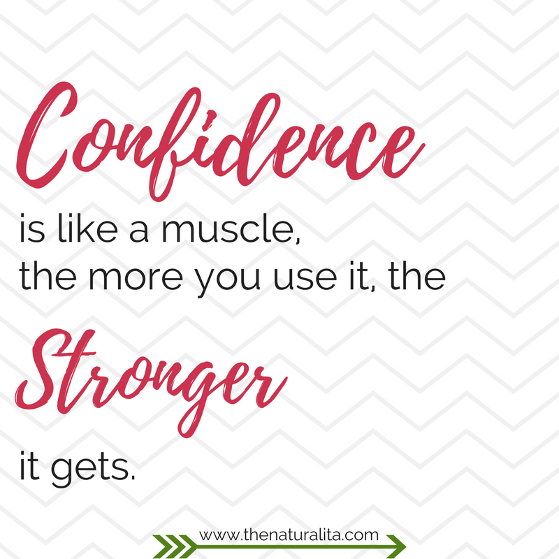 Confidence, strength, grow your confidence