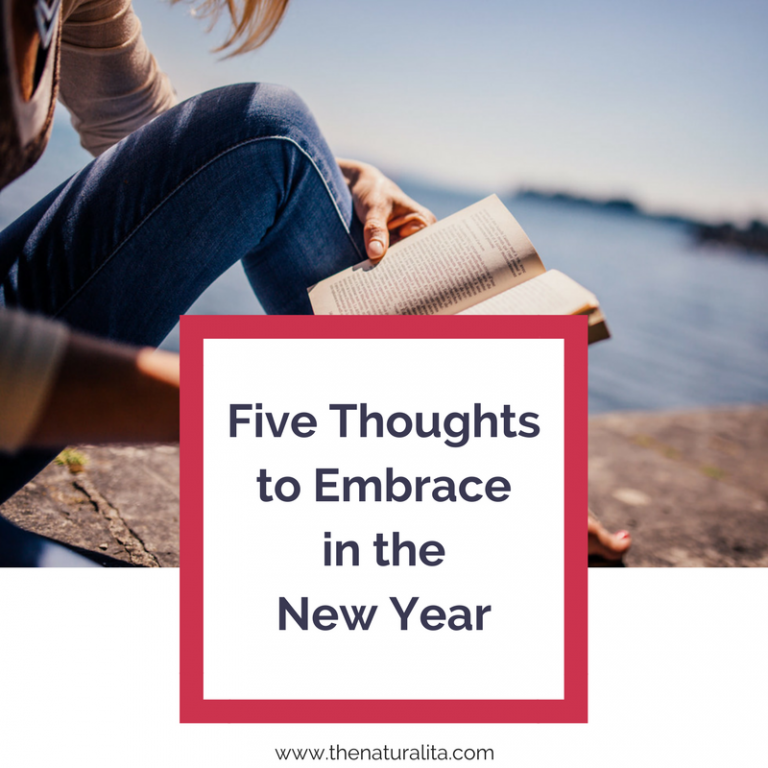 Five Thoughts to Embrace in the New Year - The Naturalita