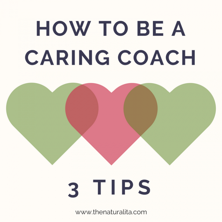 How to be a Caring Coach: Three Simple Tips.
