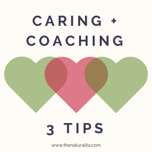 How to be a caring coach, caring coach, How to be a coach, How to be a better coach, IIN Coach, Health Coach, Life Coach
